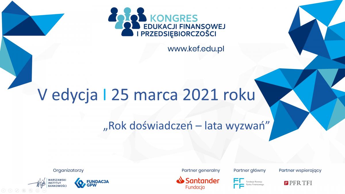 V Kongres Edukacji Finansowej i Przedsiębiorczości 2021 - Podsumowanie