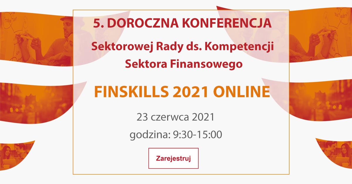 5. Konferencja Sektorowej Rady ds. Kompetencji Sektora Finansowego FINSKILLS 2021